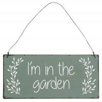 Metalowa Tabliczka I'm In The Garden Ib Laursen