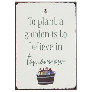 Metalowa Tabliczka To plant a garden is to believe in tomorrow Ib Laursen