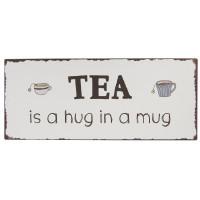 Metalowa Tabliczka Tea is a hug in a mug Ib Laursen