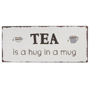 Metalowa Tabliczka Tea is a hug in a mug Ib Laursen