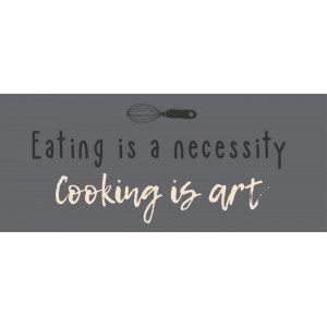 Metalowa Tabliczka Eating is necessity cooking is art Ib Laursen