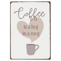 Metalowa Tabliczka Coffee is a hug in a mug Ib Laursen
