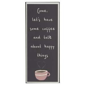 Metalowa Tabliczka Come, let's have some coffee and talk about happy things IB Laursen