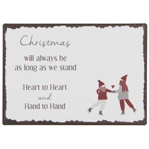 Metalowa Tabliczka Christmas will always be as long as we stand heart to heart Ib Laursen